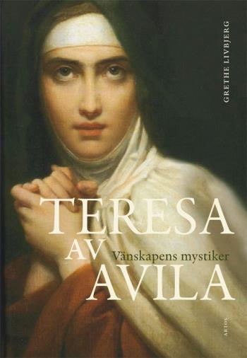 Teresa Av Avila - Vänskapens Mystiker
