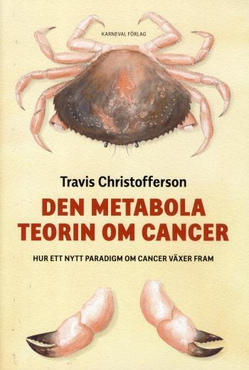 Den Metabola Teorin Om Cancer - Ett Nytt Paradigm Om Cancer Växer Fram