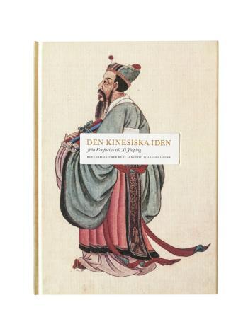 Den Kinesiska Idén - Från Konfucius Till Xi Jinping