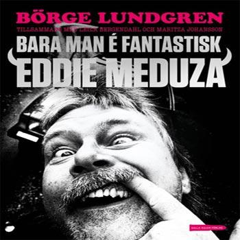 Bara Man É Fantastisk - Eddie Meduza