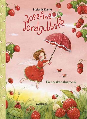 Josefine Jordgubbsfe - En Solskenshistoria