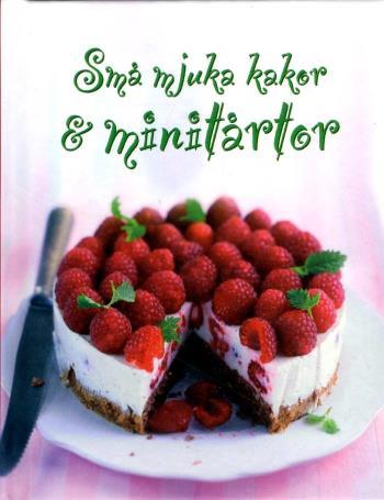 Små Mjuka Kakor & Minitårtor