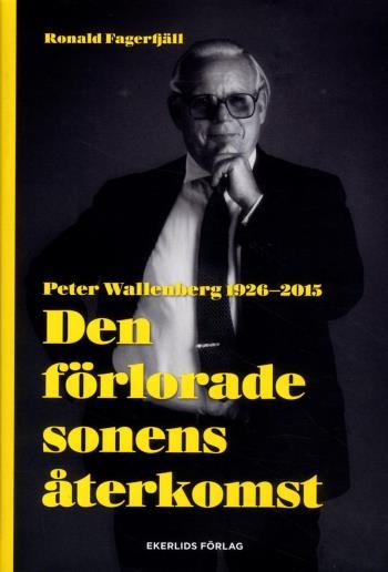 Den Förlorade Sonens Återkomst - Peter Wallenberg 1926-2015