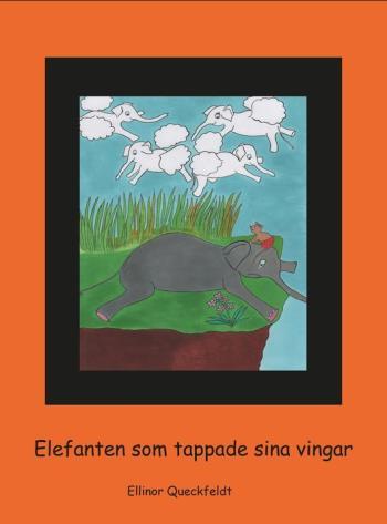Elefanten Som Tappade Sina Vingar