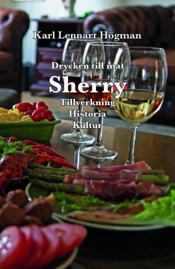 Sherry - Drycken Till Mat - Tillverkning, Historia, Kultur