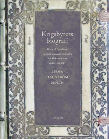 Krigsbytets Biografi - Byten I Riksarkivet, Uppsala Universitetsbibliotek Och Skokloster Slott Under 1600-talet