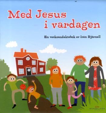 Med Jesus I Vardagen - En Veckoandaksbok