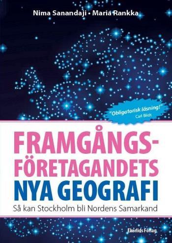 Framgångsföretagandets Nya Geografi - Så Kan Stockholm Bli Nordens Samarkand
