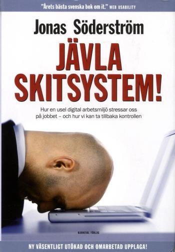 Jävla Skitsystem! - Hur En Usel Digital Arbetsmiljö Stressar Oss På Jobbet