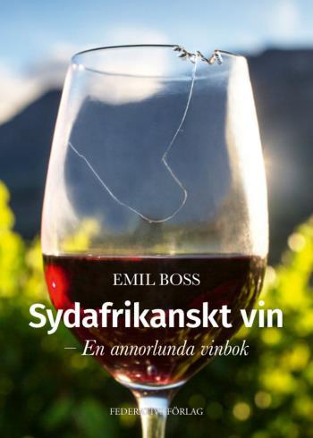 Sydafrikanskt Vin - En Annorlunda Vinbok
