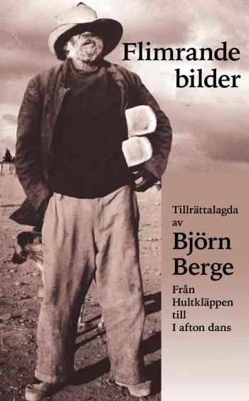 Flimrande Bilder - Tillrättalagda Av Björn Berge