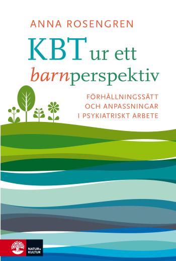 Kbt Ur Ett Barnperspektiv - Förhållningsätt Och Anpassningar I Psykiatriskt Arbete
