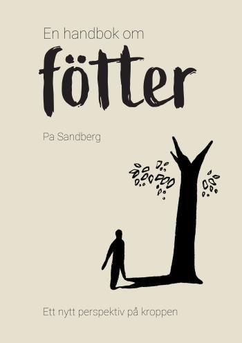 En Handbok Om Fötter - Ett Nytt Perspektiv På Kroppen