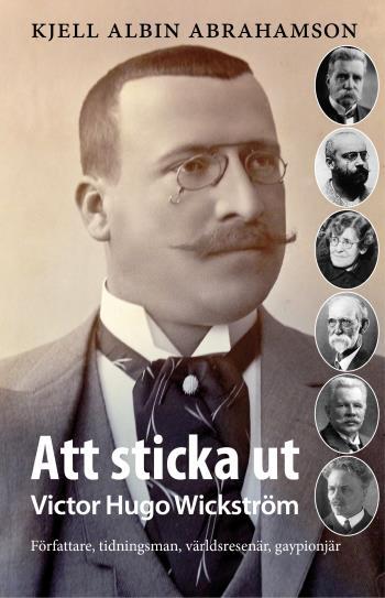Att Sticka Ut - Victor Hugo Wickström Författaren Tidningsman, Världsresenä