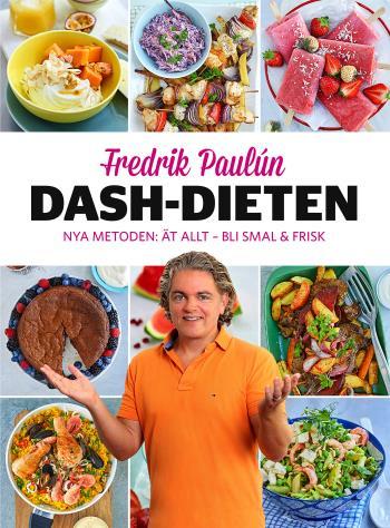 Dash-dieten - Nya Metoden Ät Allt - Bli Smal & Frisk