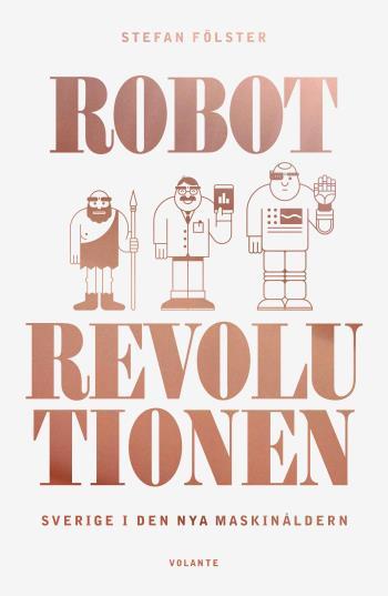 Robotrevolutionen - Sverige I Den Nya Maskinåldern