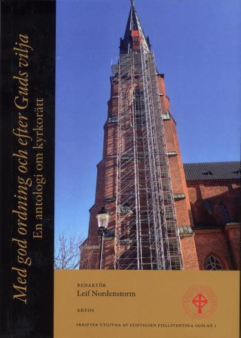 Med God Ordning Och Efter Guds Vilja - En Antologi Om Kyrkorätt