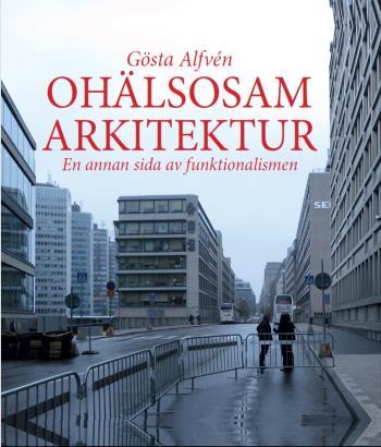 Ohälsosam Arkitektur - En Annan Sida Av Funktionalismen