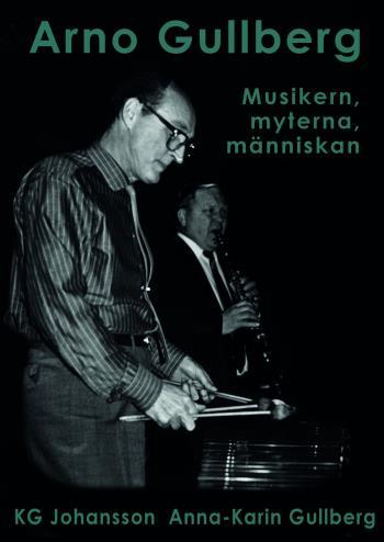 Arno Gullberg - Musikern, Myterna, Människan