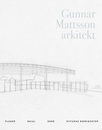 Gunnar Mattsson Arkitekt - Planer, Skjul, Snår, Nyfunna Svårigheter
