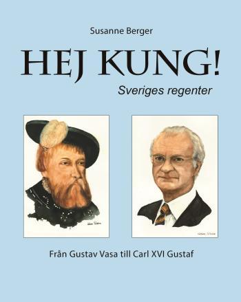 Hej Kung! Sveriges Regenter