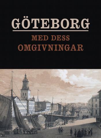 Göteborg Med Dess Omgivningar Framställt I Tavlor
