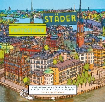 Fantastiska Städer - En Målarbok Med Häpnadsväckande Platser