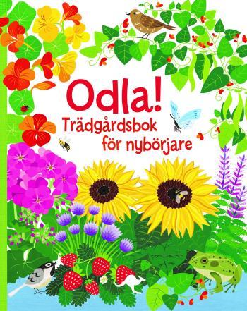Odla! - Trädgårdsbok För Nybörjare