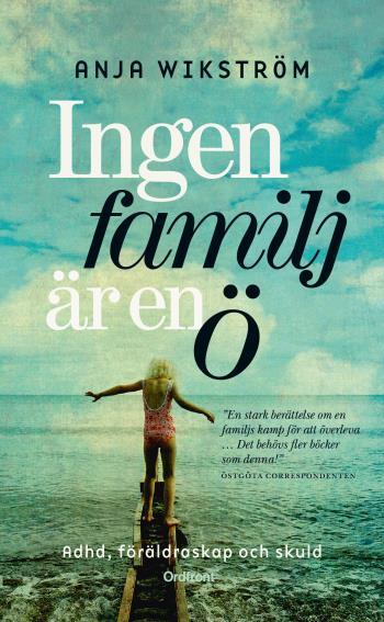 Ingen Familj Är En Ö - Adhd, Föräldraskap Och Skuld