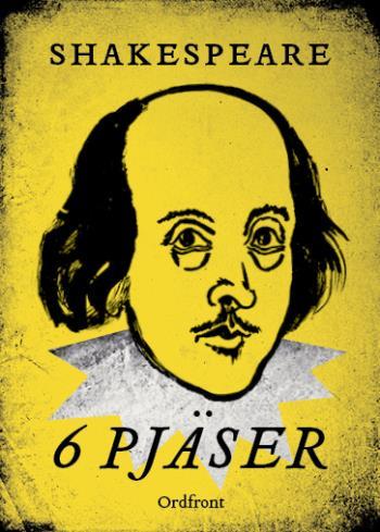 Shakespeare - 6 Pjäser