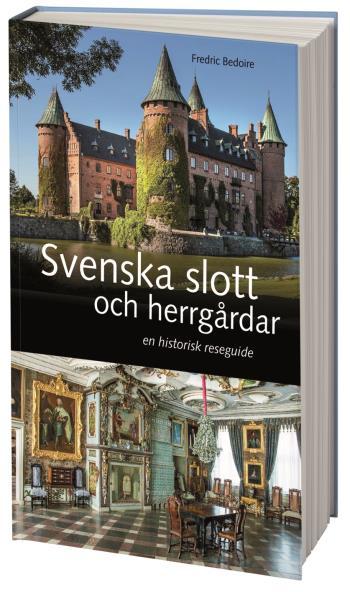 Svenska Slott Och Herrgårdar - En Historisk Reseguide