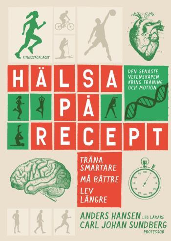 Hälsa På Recept - Träna Smartare, Må Bättre, Lev Längre