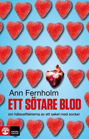 Ett Sötare Blod - Om Hälsoeffekterna Av Ett Sekel Med Socker