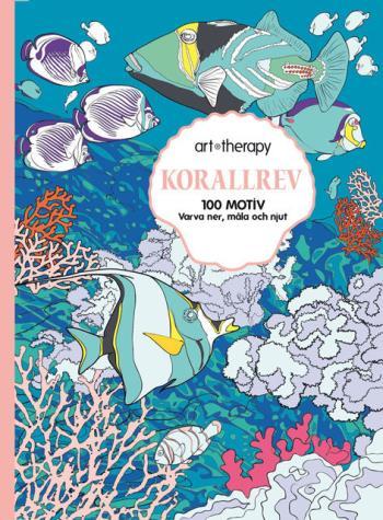 Korallrevet - 100 Motiv- Varva Ner, Måla Och Njut