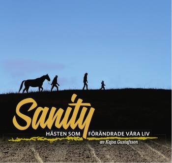 Sanity - Hästen Som Förändrade Våra Liv