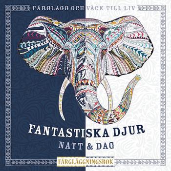 Fantastiska Djur - Natt & Dag Färgläggningsbok