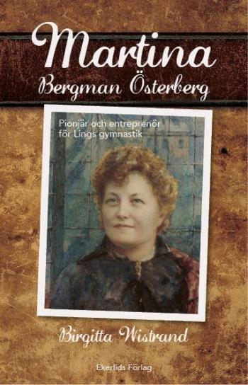 Martina Bergman Österberg - Svenskan Som Satt Linggymnastiken På Världskart