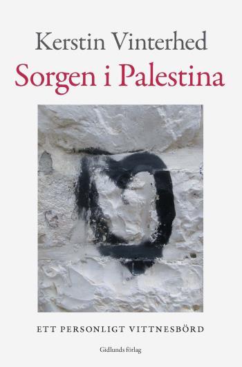 Sorgen I Palestina - Ett Personligt Vittnesbörd