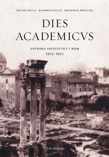 Dies Academicus - Svenska Institutet I Rom 1925-50