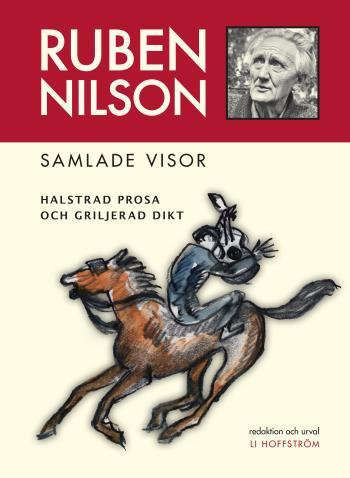 Ruben Nilson - Samlade Visor - Halstrad Prosa Och Griljerad Dikt