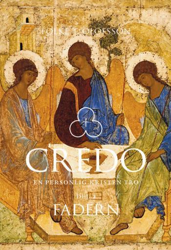 Credo - En Personlig Kristen Tro. Del 1, Fadern