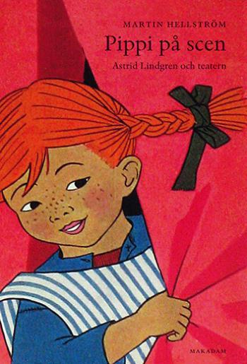 Pippi På Scen - Astrid Lindgren Och Teatern