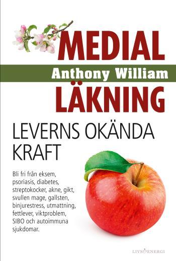 Medial Läkning - Leverns Okända Kraft