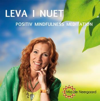 Leva I Nuet - Positiv Mindfulness Meditation
