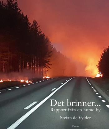 Det Brinner... - Rapport Från En Hotad By