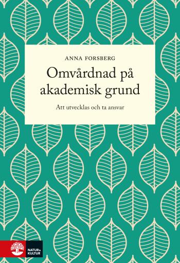 Omvårdnad På Akademisk Grund - Att Utvecklas Och Ta Ansvar