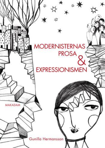 Modernisternas Prosa Och Expressionismen - Studier I Nordisk Modernism 1910-1930