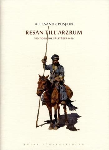 Resan Till Arzrum - Vid Tiden För Fälttåget 1829