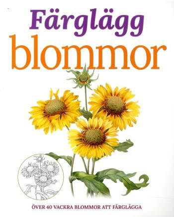 Färglägg Blommor Över 40 Vackra Blommor Att Färglägga