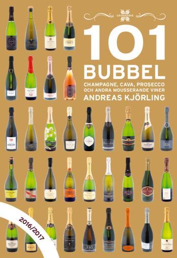 101 Bubbel - Champagne, Cava, Prosecco Och Andra Mousserande Viner 2016/2017